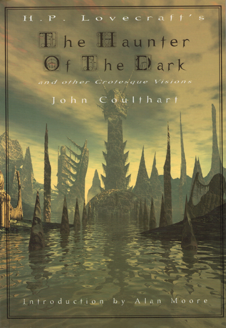 <b> Coulthart, John — <I>H.P. Lovecraft's The Haunter Of The Dark and other Grotesque Visions</I></b>, 1999